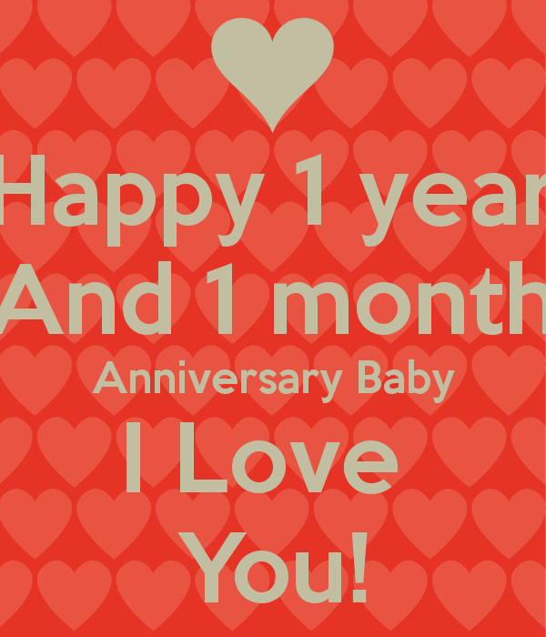 Happy 1 Year And 1 Month Anniversary Baby I You 1 Month Anniversary Baby Month By Month 1 Month Baby