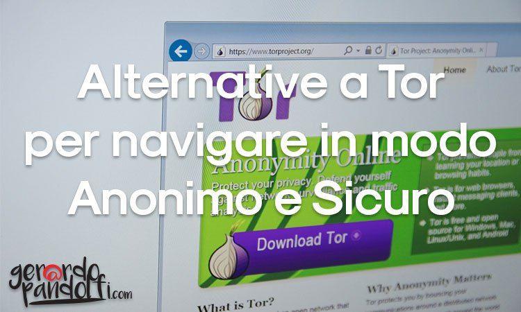 Tor Browser è di sicuro il portale per navigare nel DeepWeb e quindi nell'anonimato, più famoso al mondo, ma quali sono le alternative?