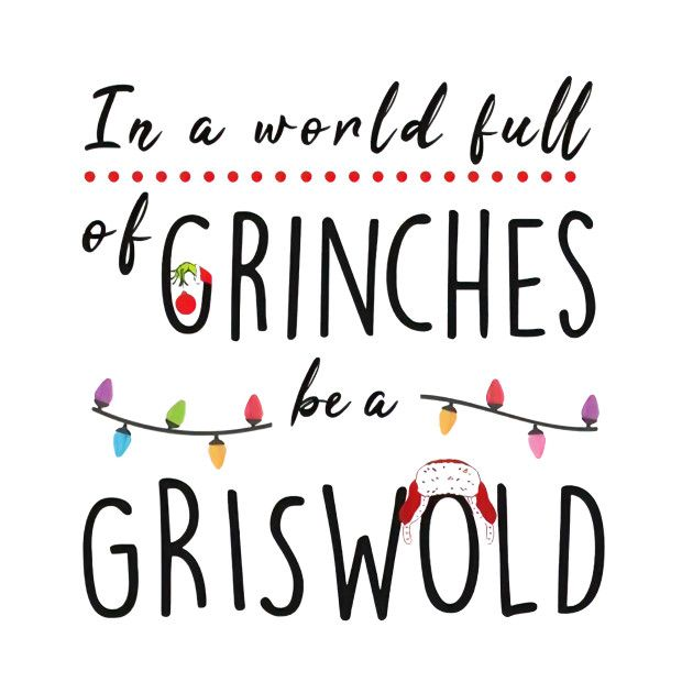 Check out this awesome 'In+a+world+full+of+Grinches+be+a+Griswold' design on @TeePublic!