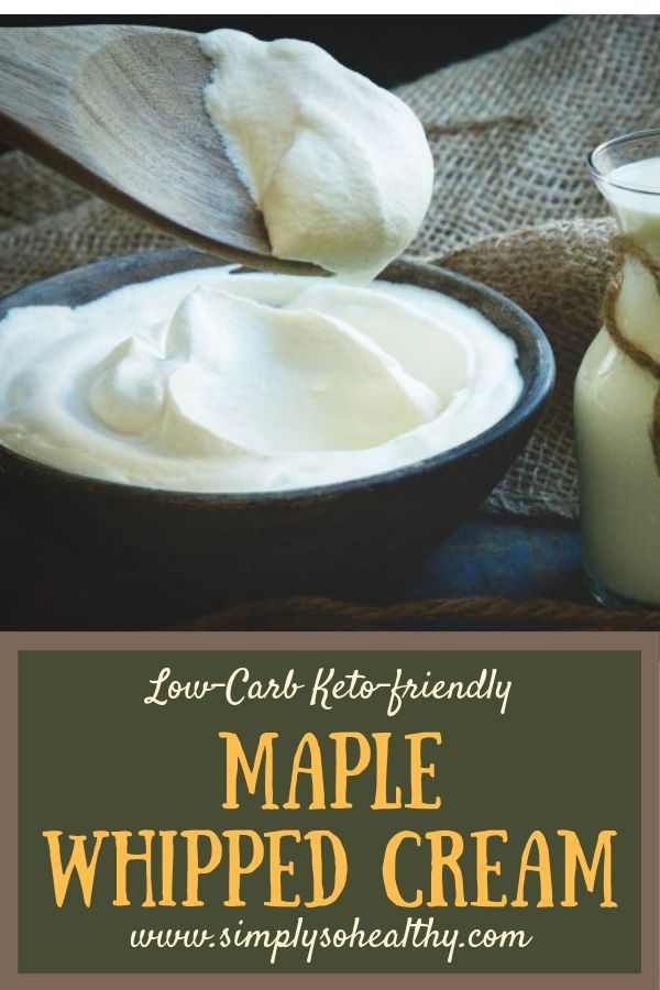 Low-Carb Maple Whipped Cream This Low-Carb makes a delicious topping for pancakes, waffles, and desserts. A dollop of this creamy goodness adds flair and flavor, but keeps the carbs under control. This topping can be part of a or diet.