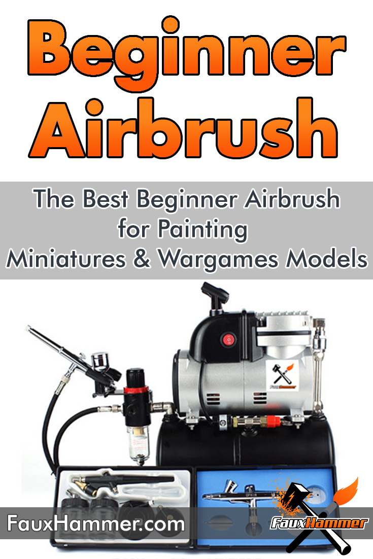 Best Beginner Airbrush for Miniatures and Wargames Models