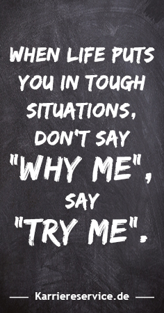quote: When life puts you in tough situations, dont say