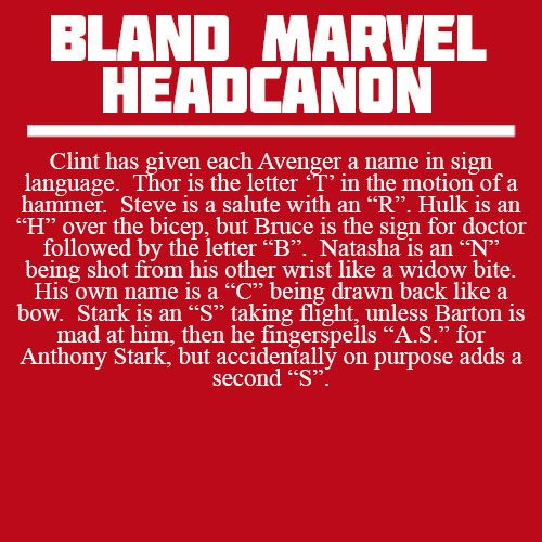 Clint has given each Avenger a name in sign language  Thor