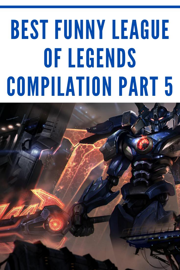 Best Funny League Of Legends Compilation Part 5