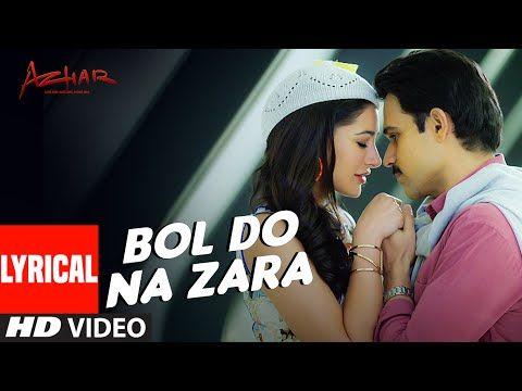 Bol Do Na Zara Lyrical Video Song Azhar Emraan Hashmi Nargis Fakhri Armaan Malik Amaal Mallik Youtube In 2020 Latest Bollywood Songs Mp3 Song Download Songs