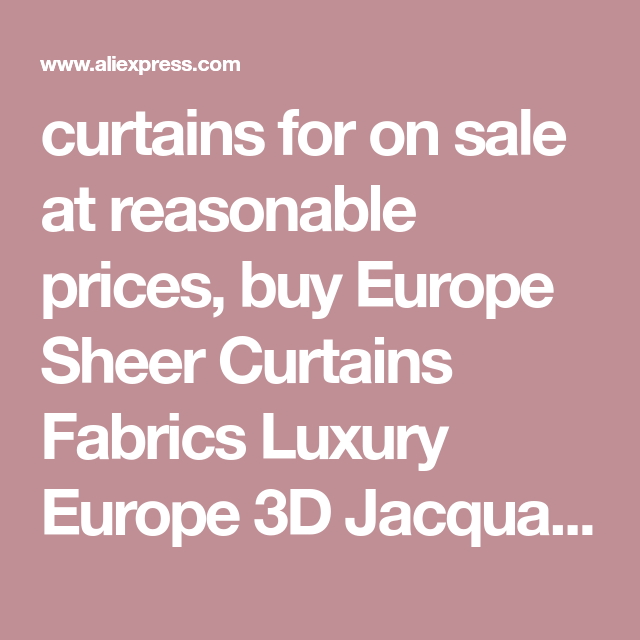 Curtains For On Sale At Reasonable Prices, Buy Europe