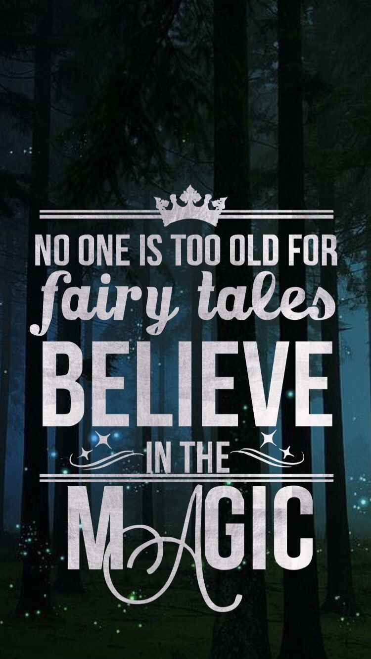 No One Is Too Old For Fairy Tales Tia Iphone 6 Wallpaper
