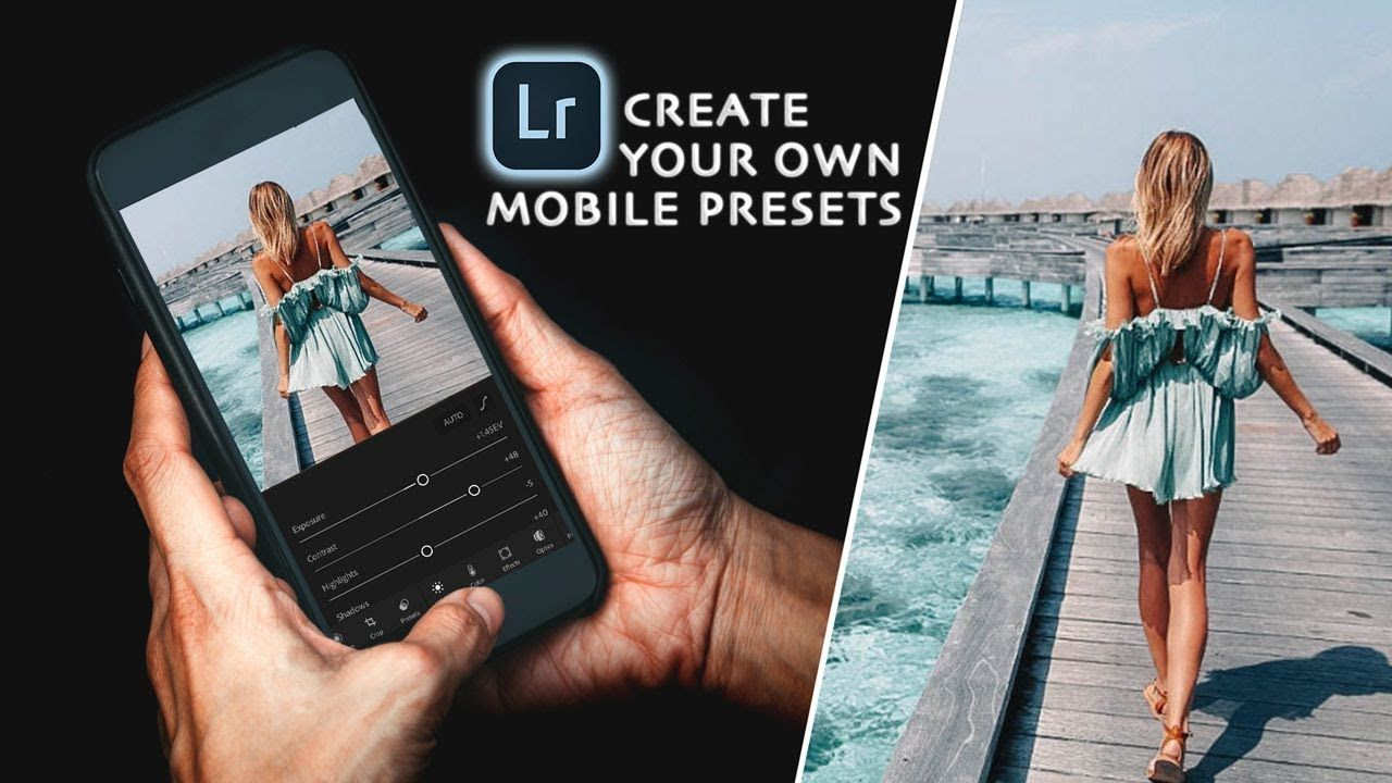 How To Create Mobile Lightroom Presets In This Tutorial We