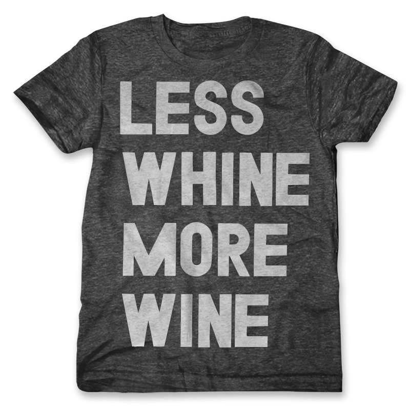 Less Whine More Wine / Mens