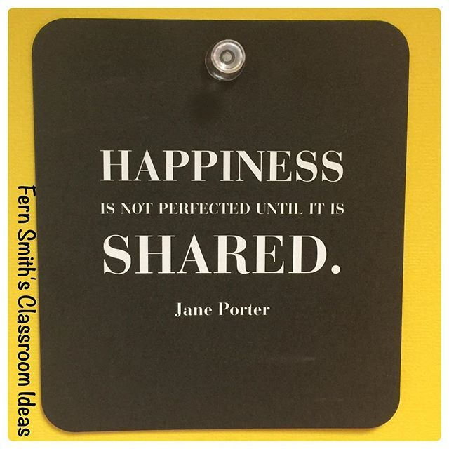 Happy Saturday Friends! xoxo  Happiness is not perfected until it is shared. Jane Porter #FernSmithsClassroomIdeas #quotes #quote #Saturday #happy #happiness  #Regram via @fernsmithsclassroomideas