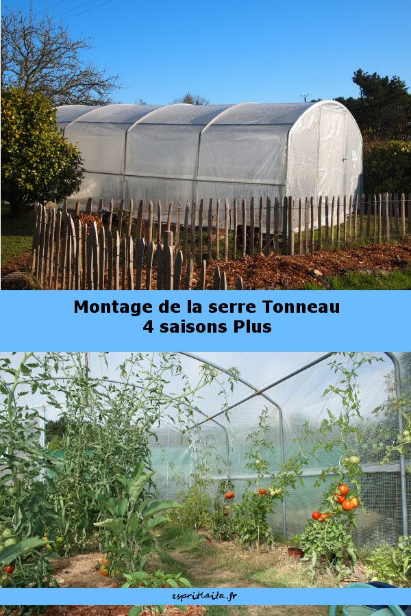 Montage De La Serre Tonneau 4 Saisons Plus Esprit Laita Le Blog Serre Tunnel Tonneau Serre
