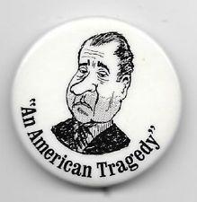 """""""An American Tragedy"""" Richard Nixon pinback button pin"""
