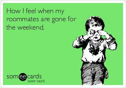I miss my roommates! | Someecards funny, Roommate humor ...
