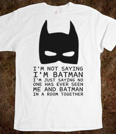 06077e58e0d12 I'm not saying I'm Batman t shirt tee shirt | Geek | Batman t shirt ...