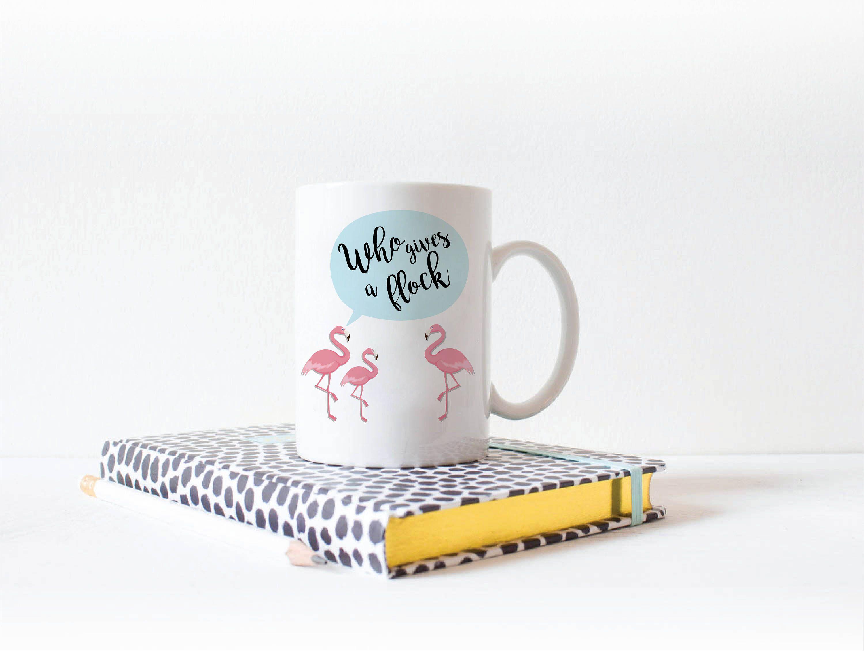 Flamingo Mug, Mug quote, Fun coffee mug, Flamingo coffee cup, unique coffee mug, Flamingo gift mug by JulianaDaCostaDesign on Etsy
