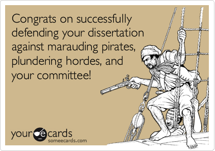 Congrat On Successfully Defending Your Dissertation Against Ecard Funny Someecards What I A Defense Phd Doe Mean Like
