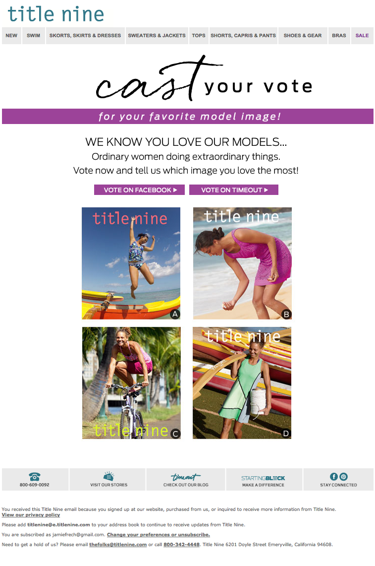 """""""Cast Your Vote! Title Nine's Model Image"""" Great way to engage their audience by having customers cast their vote to pick the catalog cover. Plus, we love that Title Nine models are ordinary women doing extraordinary things."""