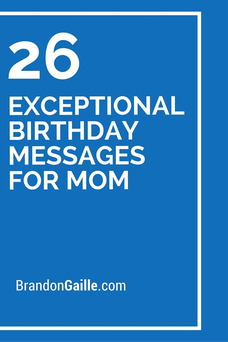 27 Exceptional Birthday Messages For Mom Messages And