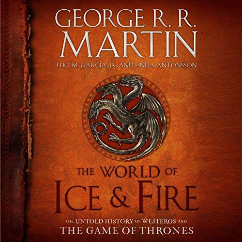 The World Of Ice Fire Game Of Thrones Books Game Of Thrones