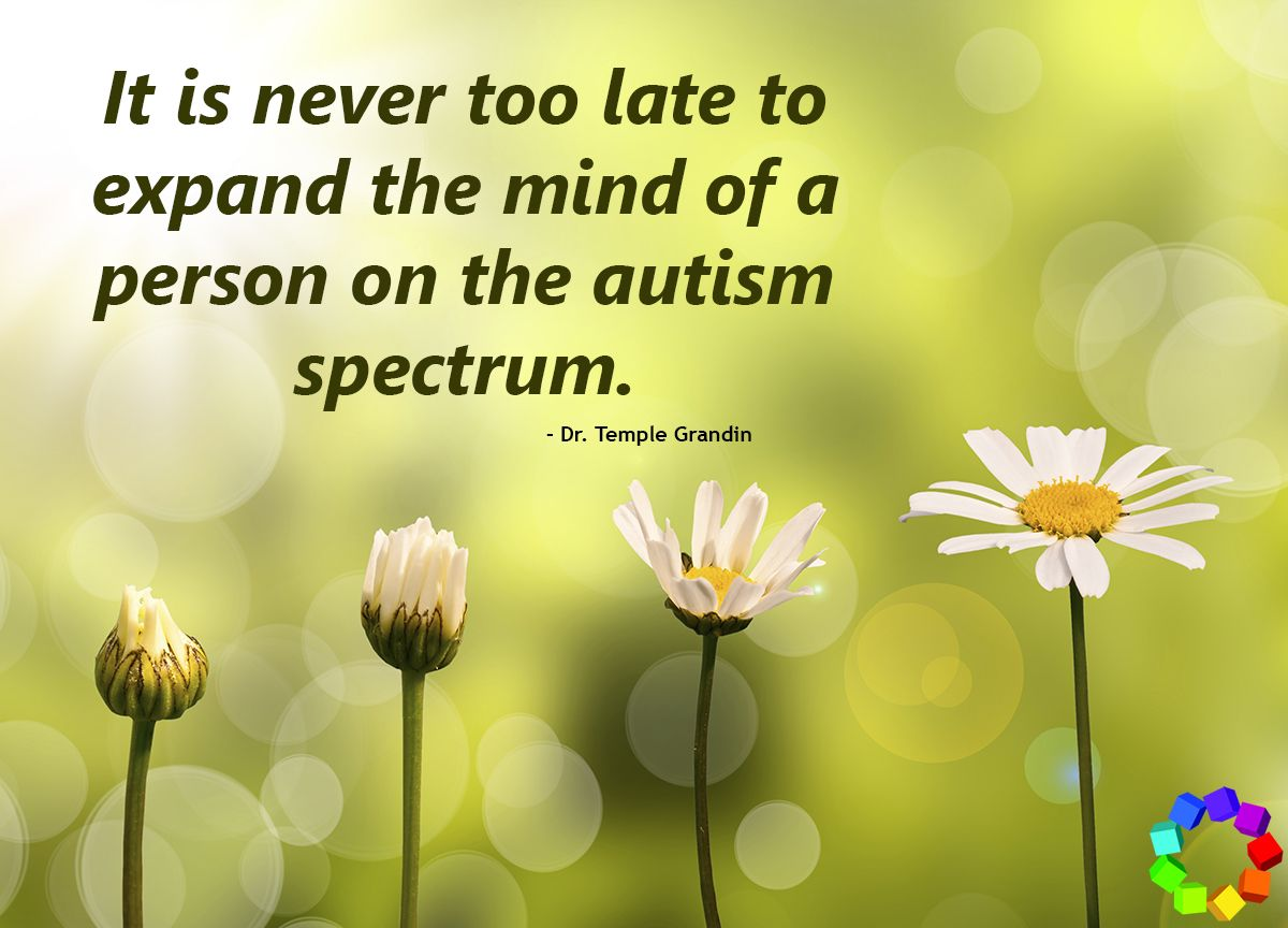 It is never too late to expand the mind of a person on the #autismspectrum. #motivation