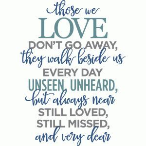 Silhouette Design Store: Those We Love Don't Go Away Phrase