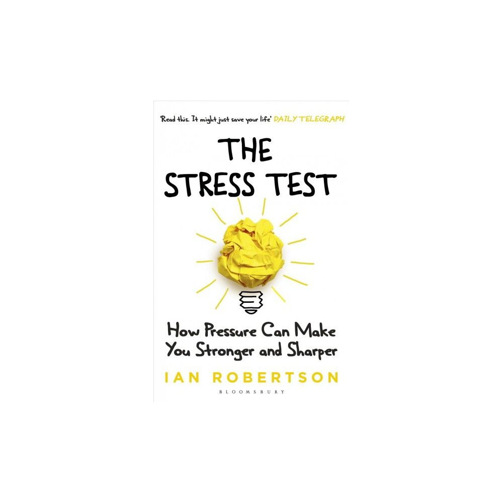 Stress Test : How Pressure Can Make You Stronger and Sharper (Paperback) (Ian Robertson)