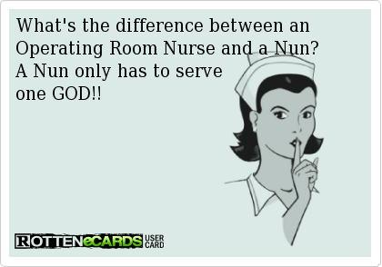 What\'s the difference between an Operating Room Nurse and a Nun ...