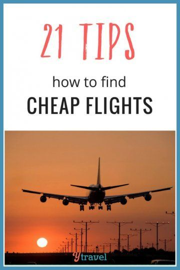 21 Tips - How To Find Cheap Flights To Anywhere In The World