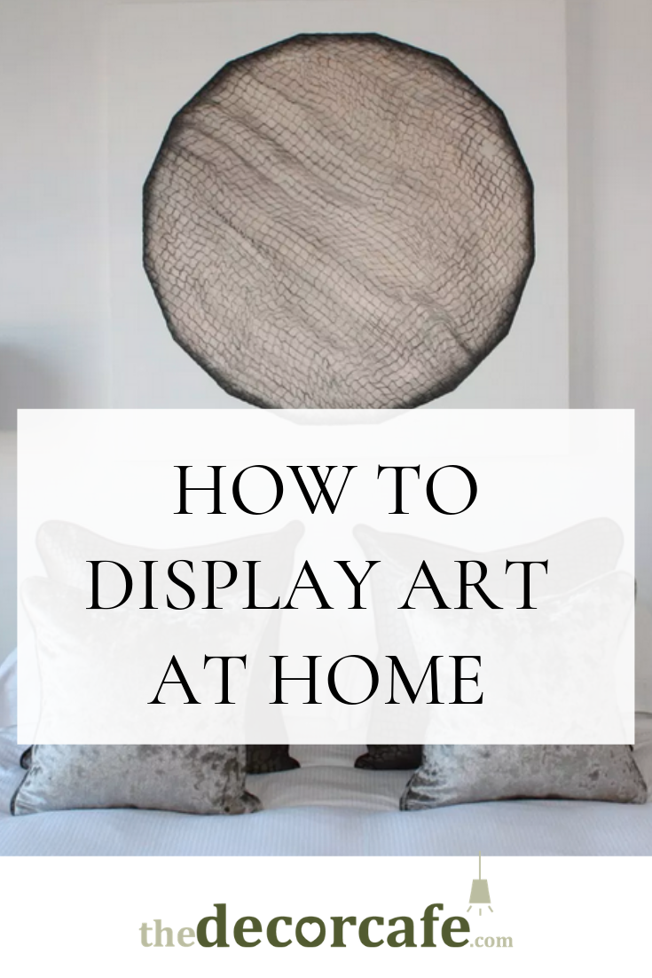 How To Display Art In The Home, With Natalie Morgan-Davies   The Decor Cafe Perfectly displayed artwork, not just gallery walls but exhibition-style too, can be the finishing touch for any discerning home interior scheme.  #gallerywall #exhibition #hangingpictures #art #athome #decorcafe