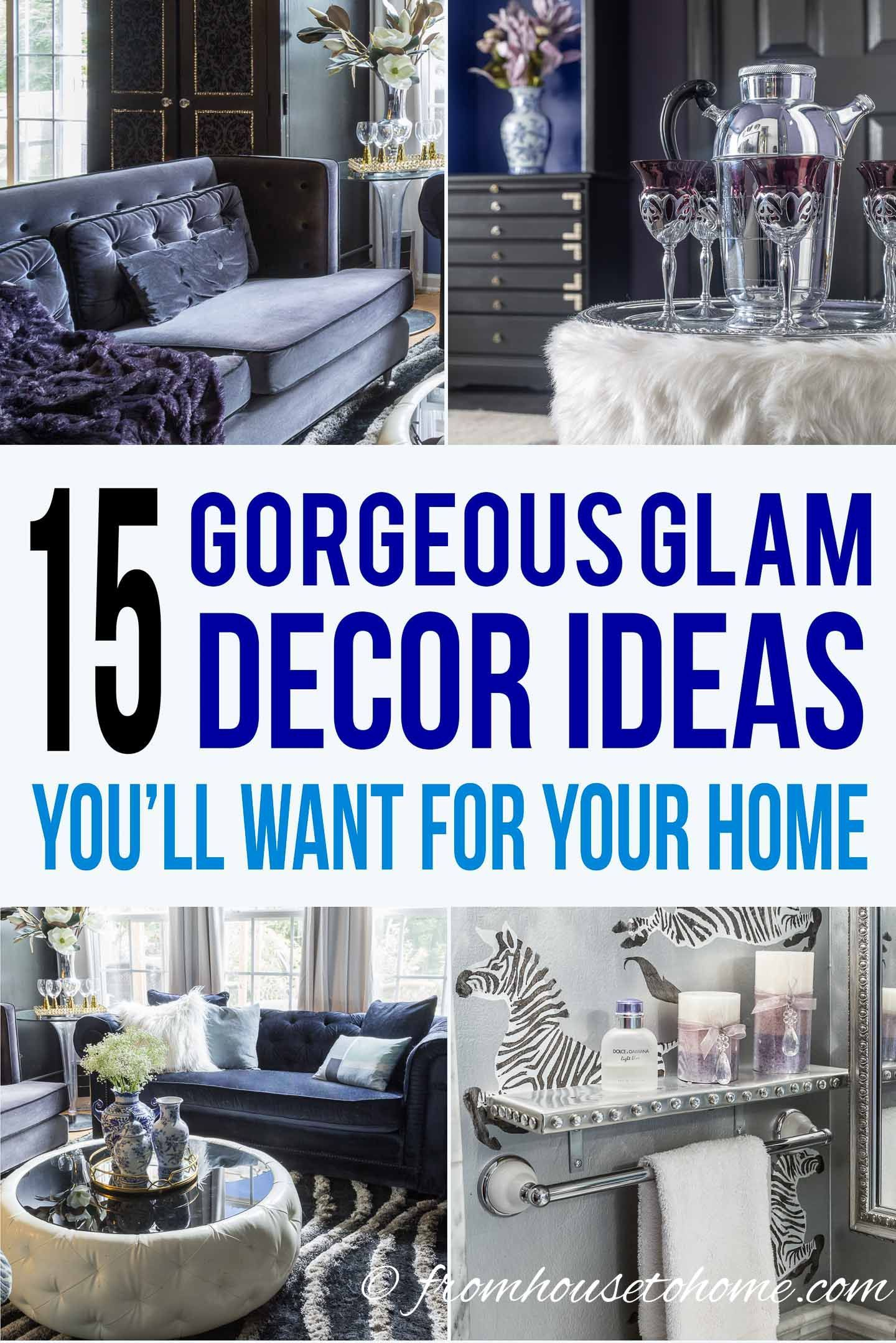 Glam Decorating Ideas 15 Easy Ways To Add Glamour To Your Home