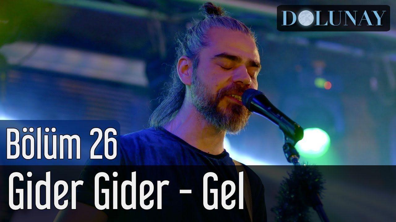 Dolunay 26 Bolum Final Gider Gider Gel Canzoni