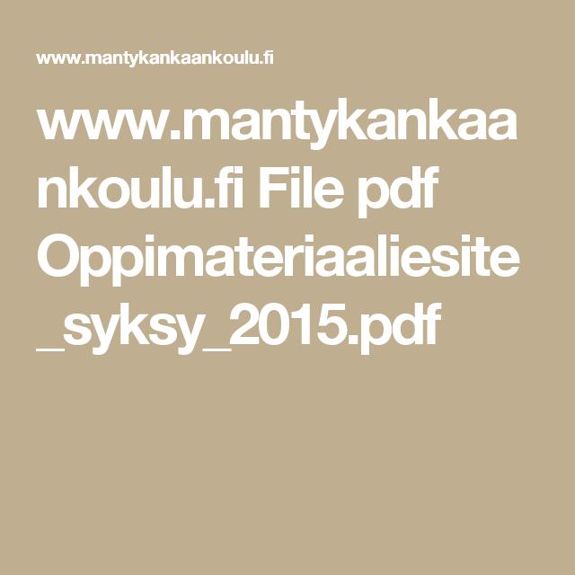www.mantykankaankoulu.fi File pdf Oppimateriaaliesite_syksy_2015.pdf