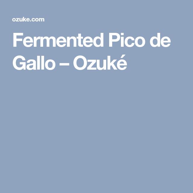 Fermented Pico de Gallo – Ozuké