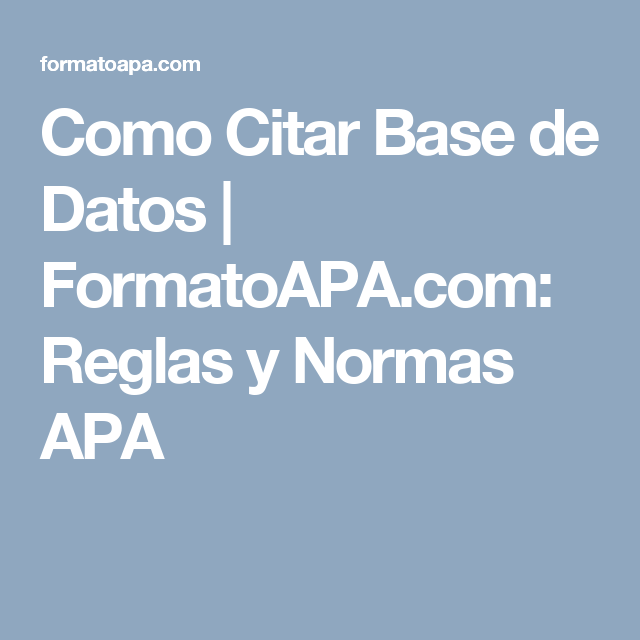 Como Citar Base de Datos | FormatoAPA.com: Reglas y Normas APA ...