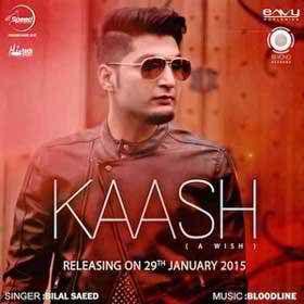 Kaash Bilal Saeed Mp3 Kaash Song Download Mp3 Kaash By Bilal Saeed Kaash Bilal Saeed Mp3 Kaash Bilal Saeed Song Kaash Bilal Saee Mp3 Song Songs Free Songs