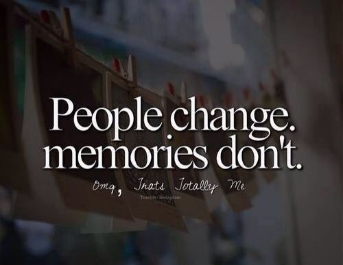 Quote People Change Memories Dont Moving On Pinterest People