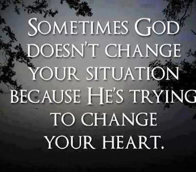 Positive Thinkers.: Sometimes God doesn't change your situation .....