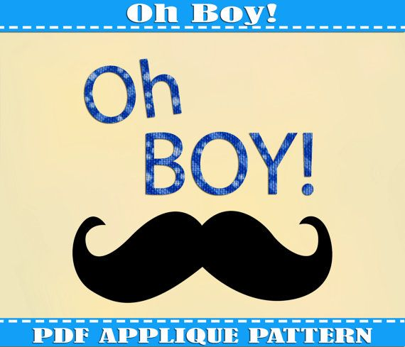 Oh Boy Mustache Applique Pattern Template Baby shower Day PDF ...