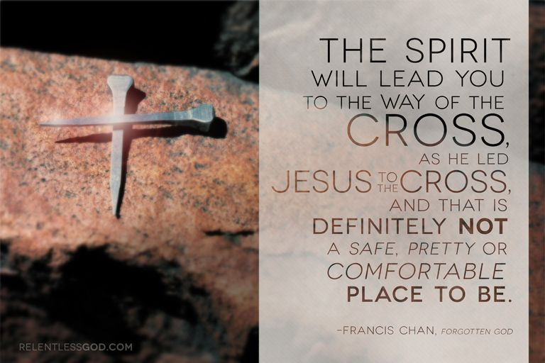 ~Francis Chan, FORGOTTEN GOD / The Message Of The