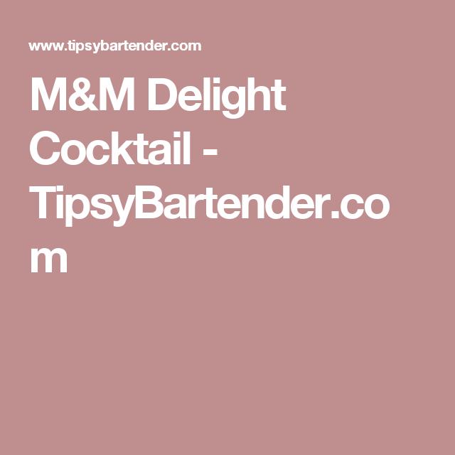 M&M Delight Cocktail - TipsyBartender.com