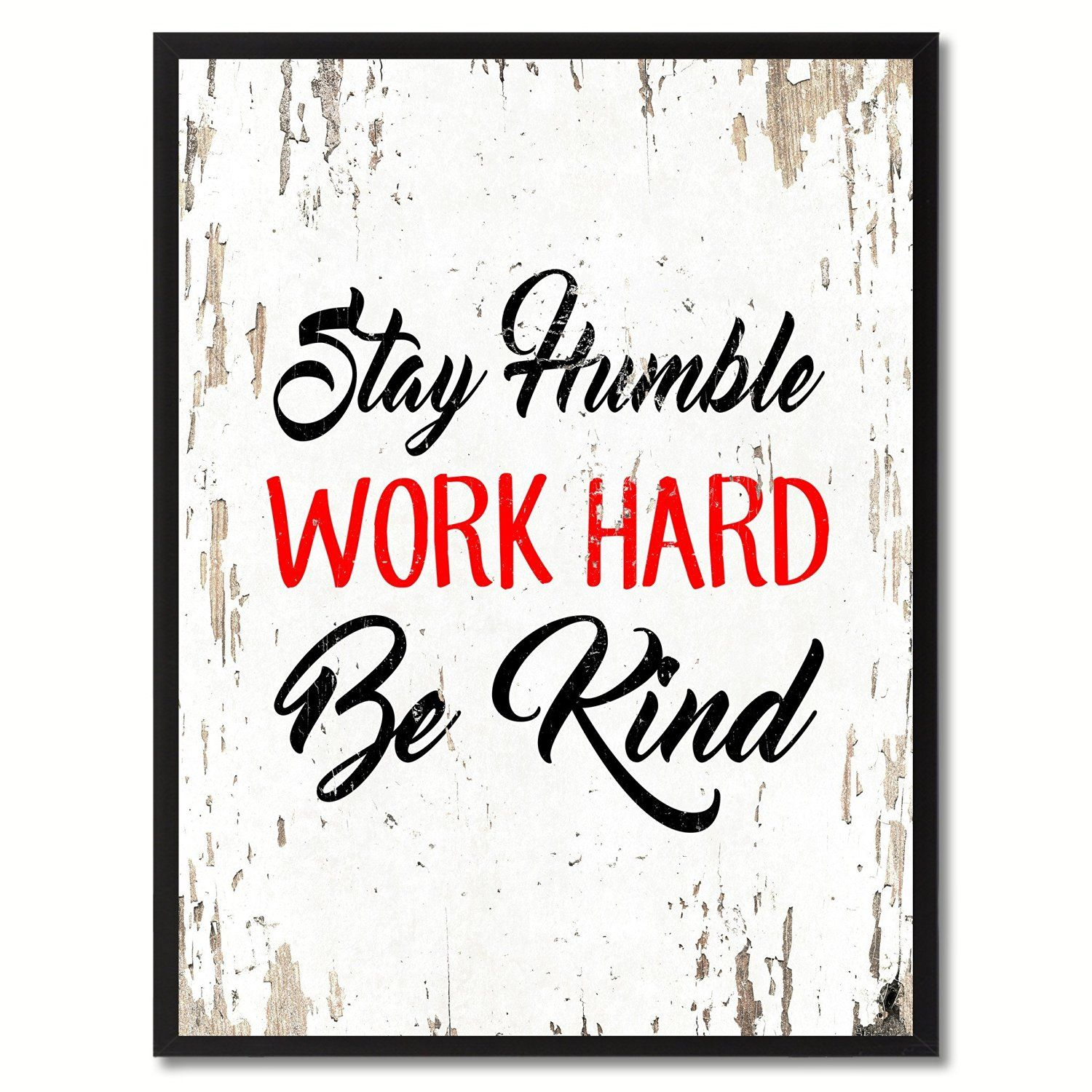 hh Stay Humble Work Hard Be Kind Inspirational Quote Saying Gift ...
