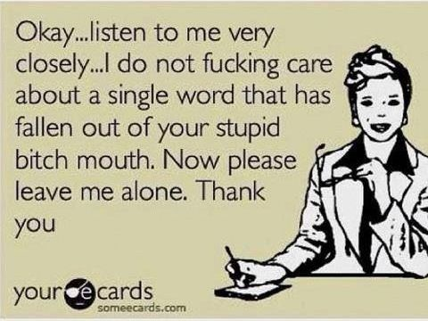 Could apply to several people I know on a regular basis!