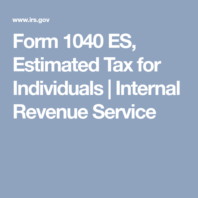 Form  Es Estimated Tax For Individuals  Internal Revenue