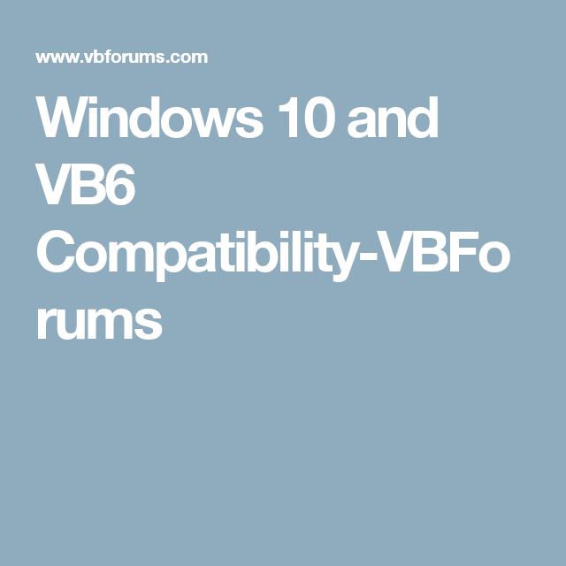 Windows 10 and VB6 Compatibility-VBForums   AAAA George 1