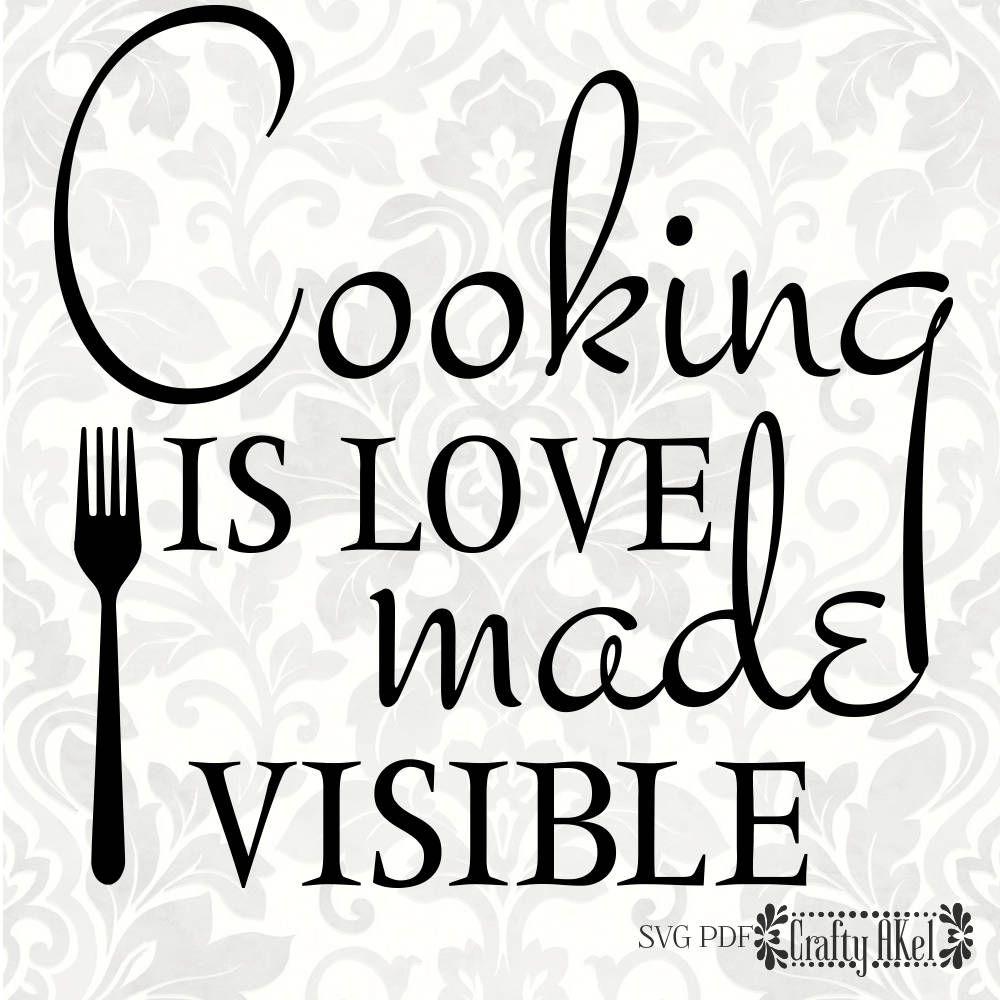 Download Cooking is love made visible (SVG, PDF, Digital File ...