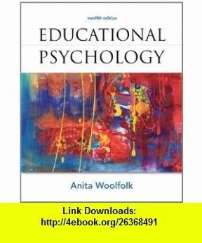 Educational psychology edition 12 educational psychology educational psychology 12th edition 9780132613163 anita woolfolk isbn 10 0132613166 isbn 13 978 0132613163 tutorials pdf ebook torrent fandeluxe Image collections