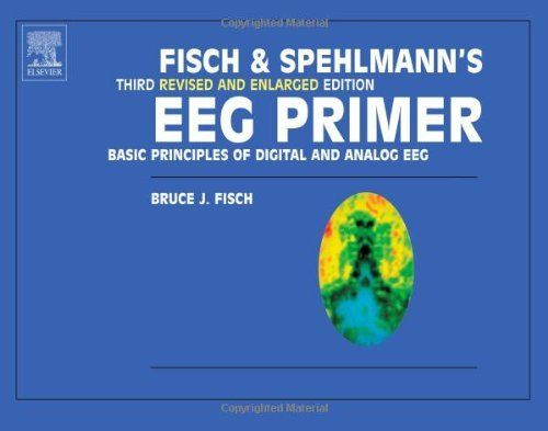 Fisch And Spehlmann S Eeg Primer Basic Principles Of Digital And Analog Eeg 3e By Bruce Fisch Http Www Amazon Com Dp 0444821481 Re Primer Principles Basic