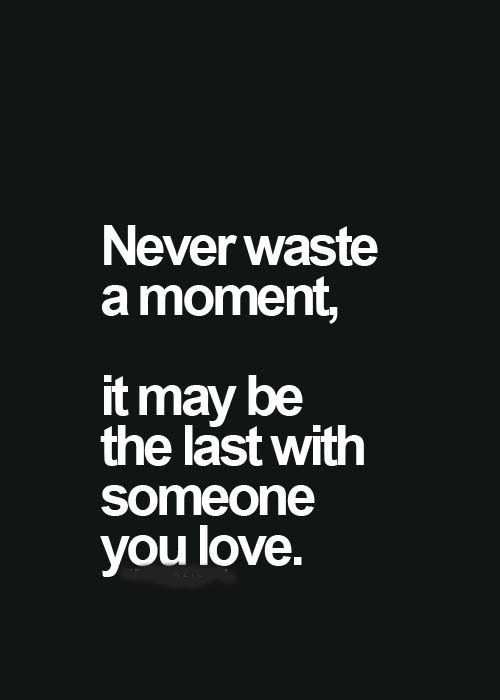Moments Quotes Cool Last Moment To Love Someone  Love Quotes  Pinterest  Thoughts