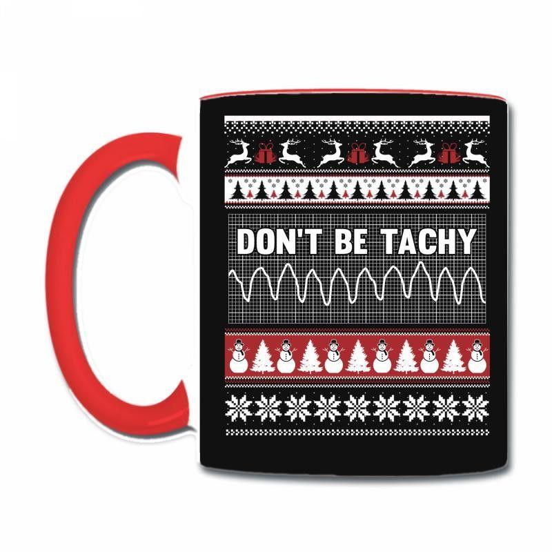 Dont Be Tachy Coffee & Tea Mug
