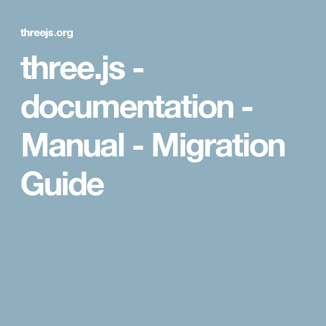 three.js - documentation - Manual - Migration Guide